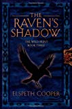 The Raven's Shadow, Elspeth Cooper, 0765331675