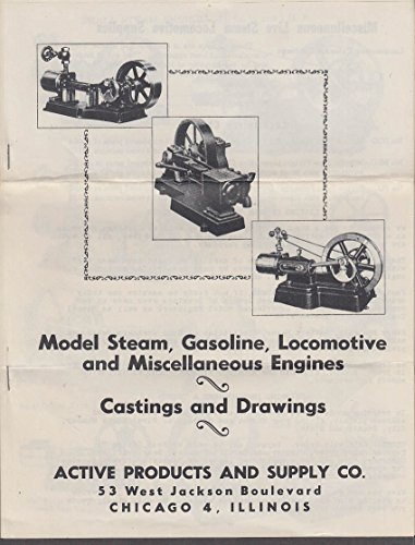 Active Products Model Steam Gas Locomotive & Miscellaneous Engine Catalog c 1946