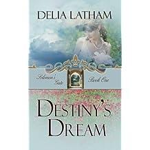 Destiny's Dream (Solomon's Gate Series, Book 1)
