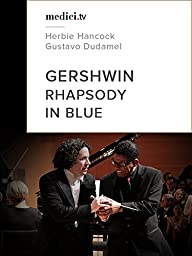 Gershwin, Rhapsody in Blue - Herbie Hancock, Gustavo Dudamel