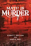 Math Is Murder, Robert C. Brigham and James B. Reed, 1469797305