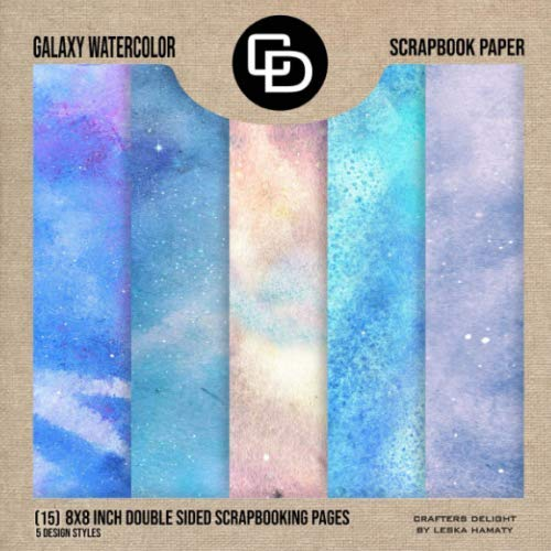 - Galaxy Watercolor Scrapbook Paper (15) 8x8 Inch Double Sided Scrapbooking Pages Book Style: Crafters Delight By Leska Hamaty
