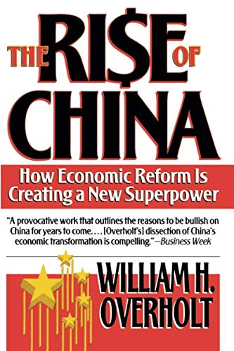 The Rise of China: How Economic Reform is Creating a New Superpower