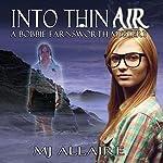Into Thin Air: Bobbie Farnsworth, Book 1 | MJ Allaire