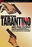 Quentin Tarantino and Philosophy (Popular Culture and Philosophy) (Popular Culture & Philosophy)