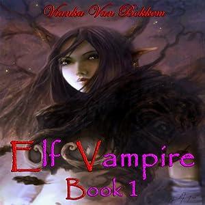Elf Vampire, Book 1 Audiobook
