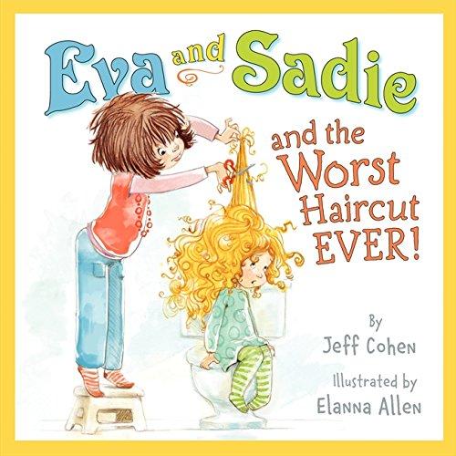 Eva and Sadie and the Worst Haircut EVER!]()