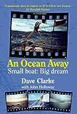 An Ocean Away: Small Boat, Big Dream
