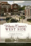 img - for Volusia County's West Side: Steamboats & Sandhills (American Chronicles) book / textbook / text book
