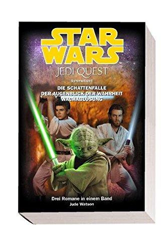 Star Wars Jedi Quest Sammelband, Band 3: Die Schattenfalle, Der Augenblick der Wahrheit, Wachablösung