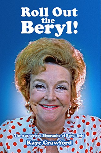 R Out The Beryl: The Authorised Biography of Beryl Reid