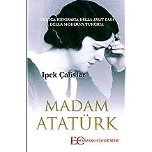 Madam Ataturk (Italian Edition)