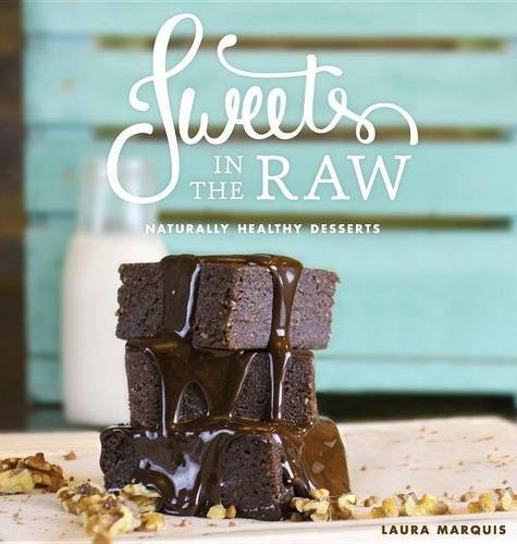 Sweets in the Raw: Naturally Healthy Desserts by Naturally Healthy Desserts