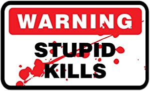Warning Stupid Kills Sticker Decal Laptop Skateboard Funny Adult Joke