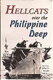 Hellcats Over the Philippine Deep, John F. Smith, 0897451821