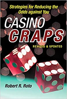 Ebooks Casino Craps: Simple Strategies for Playing Smart, Lowering Risk, and Winning More Download Epub