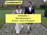 Real Weddings in the United Kingdom: Bristol and East of England