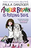 Amber Brown Is Feeling Blue, Paula Danziger, 014241686X