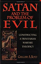 Satan and the Problem of Evil: Constructing a Trinitarian Warfare Theodicy