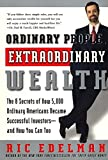 img - for Ordinary People, Extraordinary Wealth: The 8 Secrets of How 5,000 Ordinary Americans Became Successful Investors-and How You Can Too book / textbook / text book