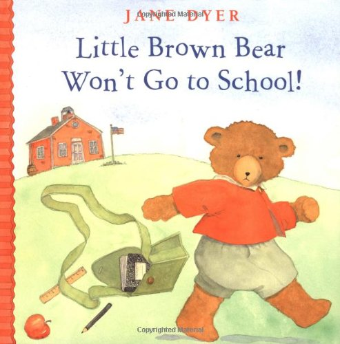 Little Brown Bear Won't Go to School (Little Brown Bear, 2)