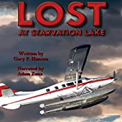 Lost at Starvation Lake: Starvation Lake Series, Book 2 | Gary P. Hansen