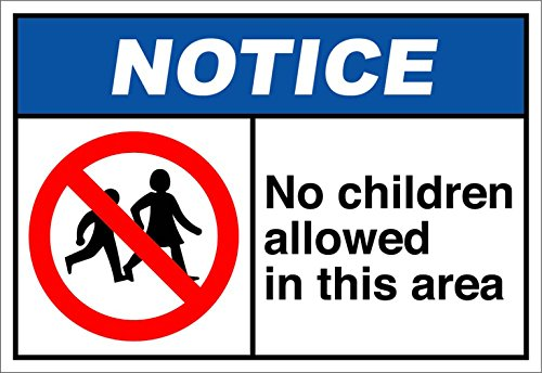 No Children Allowed in This Area Notice OSHA ANSI Aluminum Metal Sign 10 in x 7 in (No Children Allowed Sign)