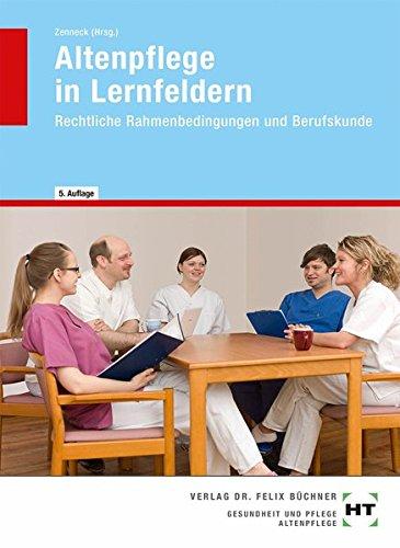 Altenpflege In Lernfeldern  Rechtliche Rahmenbedingungen Und Berufskunde