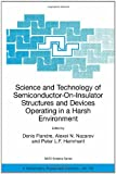 Science and Technology of Semiconductor-on-Insulator Structures and Devices Operating in a Harsh Environment, , 1402030118