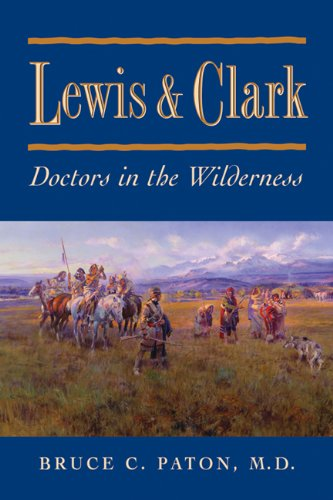 Read Online Lewis and Clark: Doctors in the Wilderness ebook