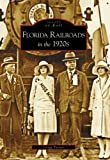 Florida Railroads in The 1920s, Gregg Turner, 0738542326
