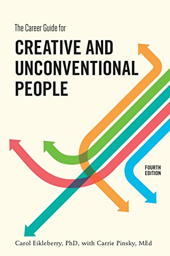 The Career Guide for Creative and Unconventional People, Fourth Edition (The Career Guide For Creative And Unconventional People)