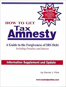 Book How to Get Tax Amnesty Supplement by Daniel J.Pilla (2010-07-29)