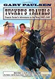 Tucket's Travels: Francis Tucket's Adventures in the West, 1847-1849 (Books 1-5) (The Francis Tucket Books)