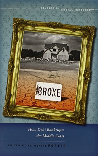 Broke: How Debt Bankrupts the Middle Class