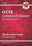 New Grade 9-1 GCSE Combined Science: AQA Revision Guide with Online Edition - Foundation (CGP GCSE Combined Science 9-1 Revision)