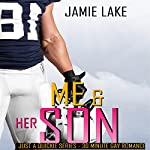 Me & Her Son: Just a Quickie Series - 30-minute Gay Romance M/M Reads, Book 10 | Jamie Lake