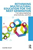 Rethinking Multicultural Education for the Next Generation, Nadine Dolby, 041589607X