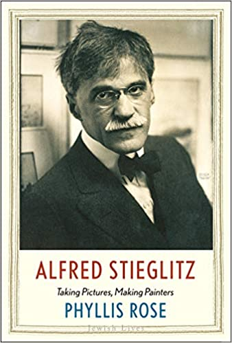 Taking Pictures Making Painters Alfred Stieglitz