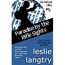 Paradise By The Rifle Sights: Romantic Comedy Mystery novella (Greatest Hits Mysteries Book 5)