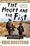 Heart and the Fist, The by Greitens, Eric [13 August 2012]