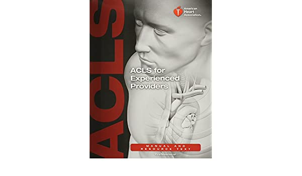 acls for experienced providers manual and resource text elizabeth rh amazon com American Heart Association ACLS ACLS Pharmacology