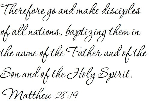 Tapestry Of Truth - Matthew 28:19 - TOT2577 - Wall and home scripture, lettering, quotes, images, stickers, decals, art, and more! - Therefore go and make disciples of all nations, baptizing them ... (Go Therefore And Make Disciples Of All Nations)