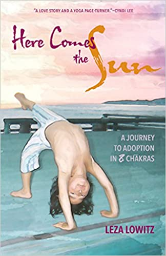 Here Comes the Sun: A Journey to Adoption in 8 Chakras ...