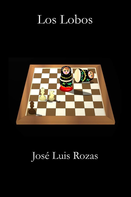 Los Lobos: Amazon.es: Rozas Espadas, José Luis: Libros