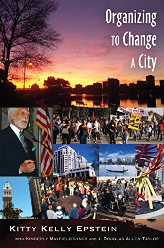 Organizing to Change a City: In collaboration with Kimberly Mayfield Lynch and J. Douglas Allen-Taylor by Kitty Kelly Epstein (2012-08-30)
