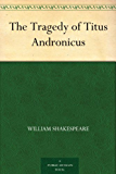 The Tragedy of Titus Andronicus (English Edition)