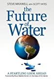 The Future of Water, American Water Works Association, 1583218092