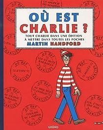 Où est Charlie ? : Tout Charlie dans une édition à mettre dans toutes les poches par Handford