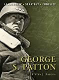 George S. Patton: Leadership - Strategy - Conflict